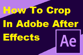 How to crop in Adobe After Effects
