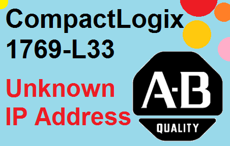 TechTalk - Allen-Bradley : IP Address Unknown CompactLogix 1769-L33