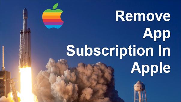 TechTalk - Apple : Remove App Subscription
