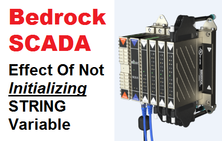 TechTalk - Bedrock SCADA : Effect of not initializing STRING variable