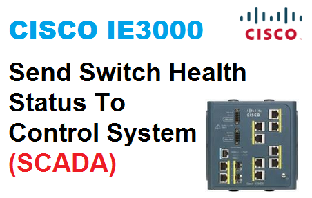 TechTalk - CISCO Switch : Relay Switch Health Status To Control System