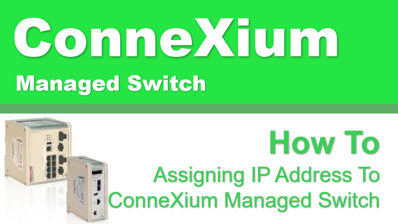 TechTalk - ConneXium : Assigning IP Address of ConneXium Managed Switch with Config Tool