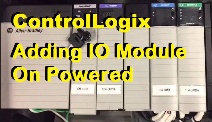 TechTalk - ControlLogix - Adding IO On Powered PLC