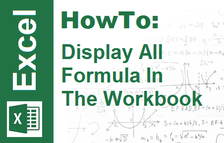 TechTalk - Excel: Display All Formula In The Workbook
