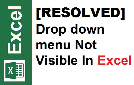 TechTalk - Excel : Drop Down Menu Not Visible In Excel