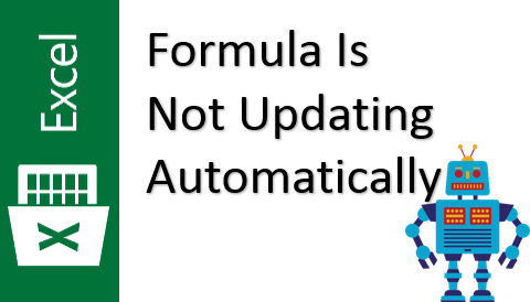 TechTalk Excel - Formula Not Updating Or Calculating Automatically