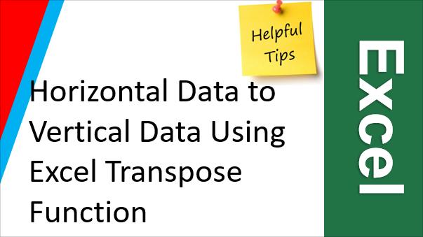 TechTalk - Excel : Change Horizontal To Vertical Using Transpose