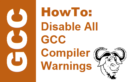 TechTalk - GCC : Disable All gcc Warnings