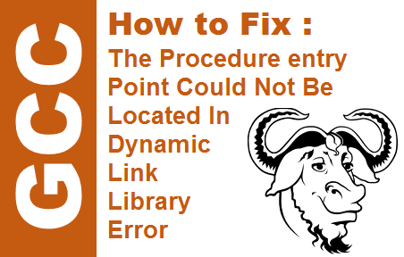 TechTalk - How to Fix The Procedure entry Point Could not be located in dynamic link library error