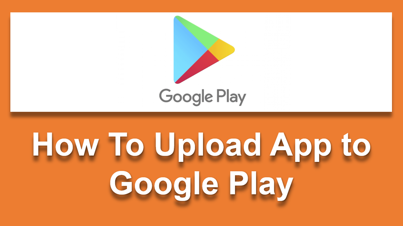 Upload App to Google Play
