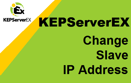 TechTalk - KEPWare : KEPServerEX Change Slave IP Address
