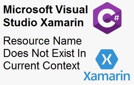 TechTalk - Microsoft Visual Studio Xamarin : Resource Name Does Not Exist In Current Context