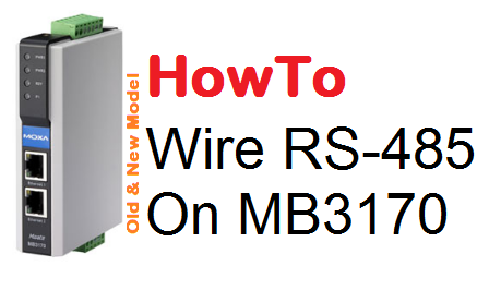 TechTalk - Moxa MB3170 : RS485 Wiring For Old and New Model