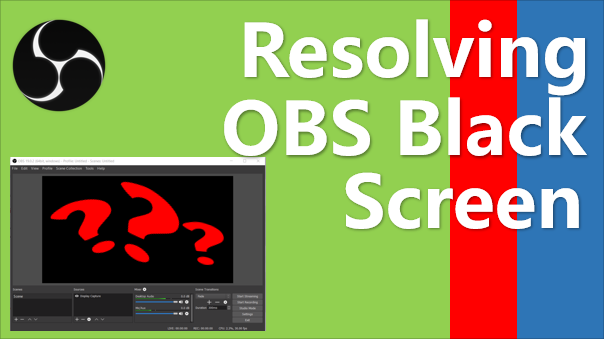 How To Resolve OBS Black Screen