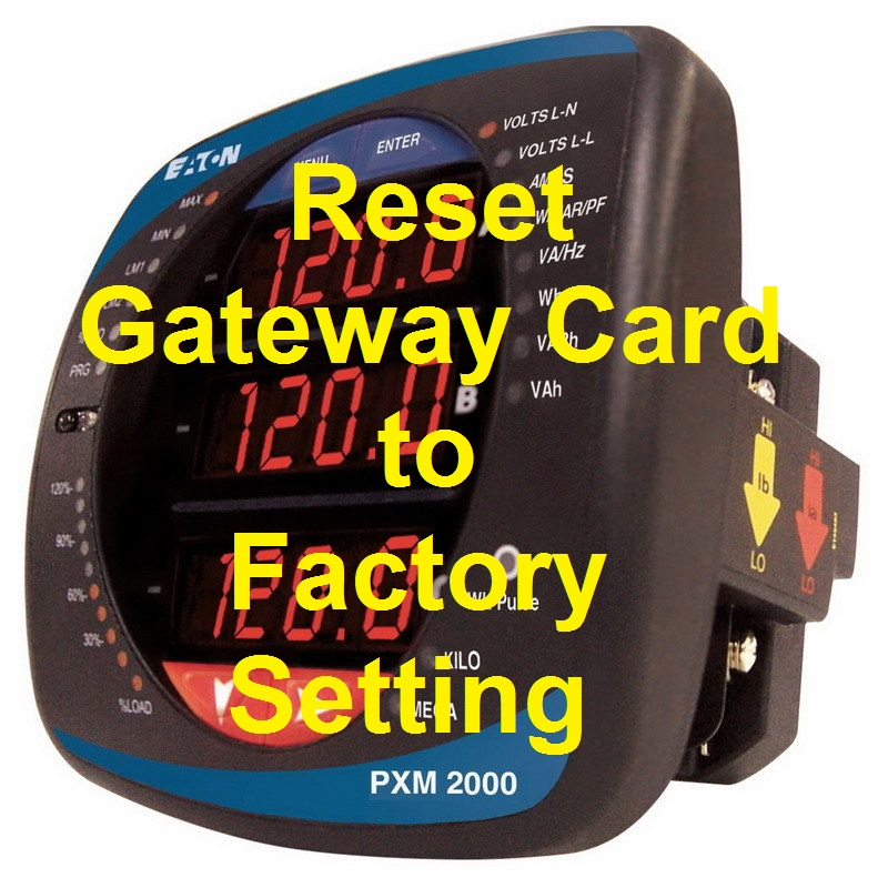 TechTalk - PMX2000 : Reset Gateway Card Back To Its Default Factory Settings