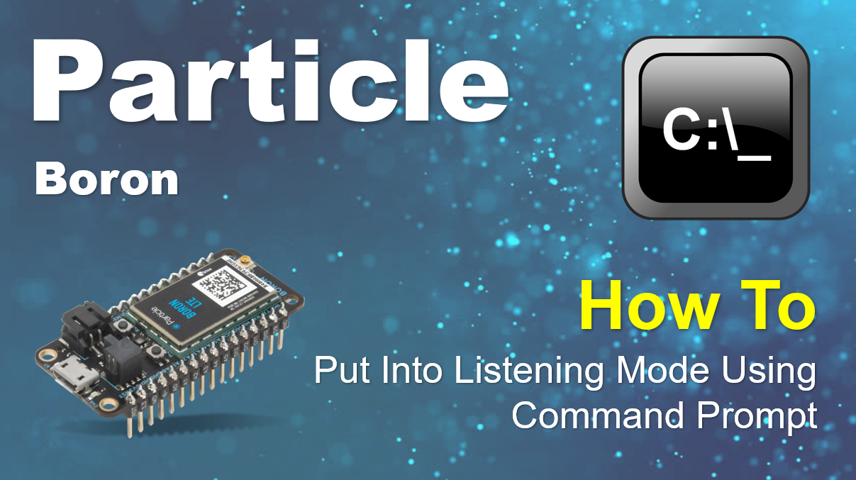 Particle : How To Put Particle Boron Into Listening Mode