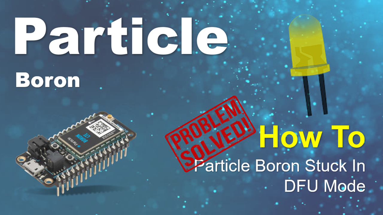 Particle Boron Stuck In DFU Mode
