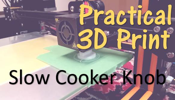 TechTalk - Practical 3D Print : Slow Cooker Knob