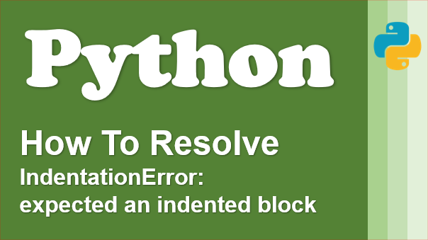 Resolve Python IndentationError