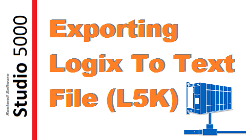TechTalk - RSLogix : Export To L5K And L5X (Text File)