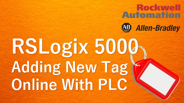 TechTalk - RSLogix5000 : Adding New Tag Online With PLC