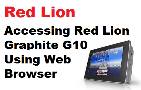 TechTalk - Red Lion : Accessing Red Lion Graphite G10 Using Browser