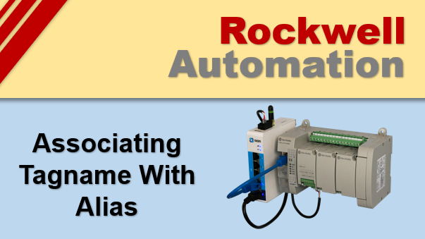 Associate Tagnames With Alias In Rockwell RSLogix 5000