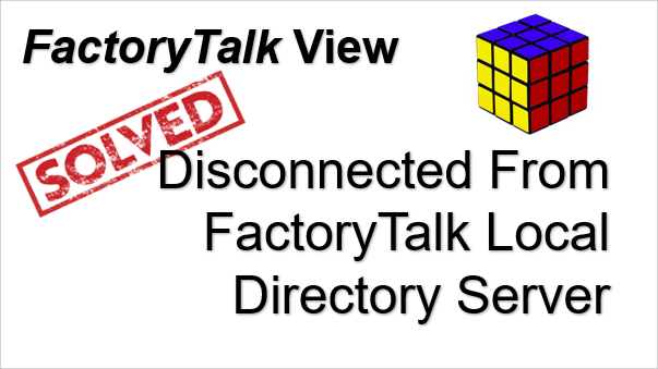 Rockwell : Disconnected From FactoryTalk Local Directory Server