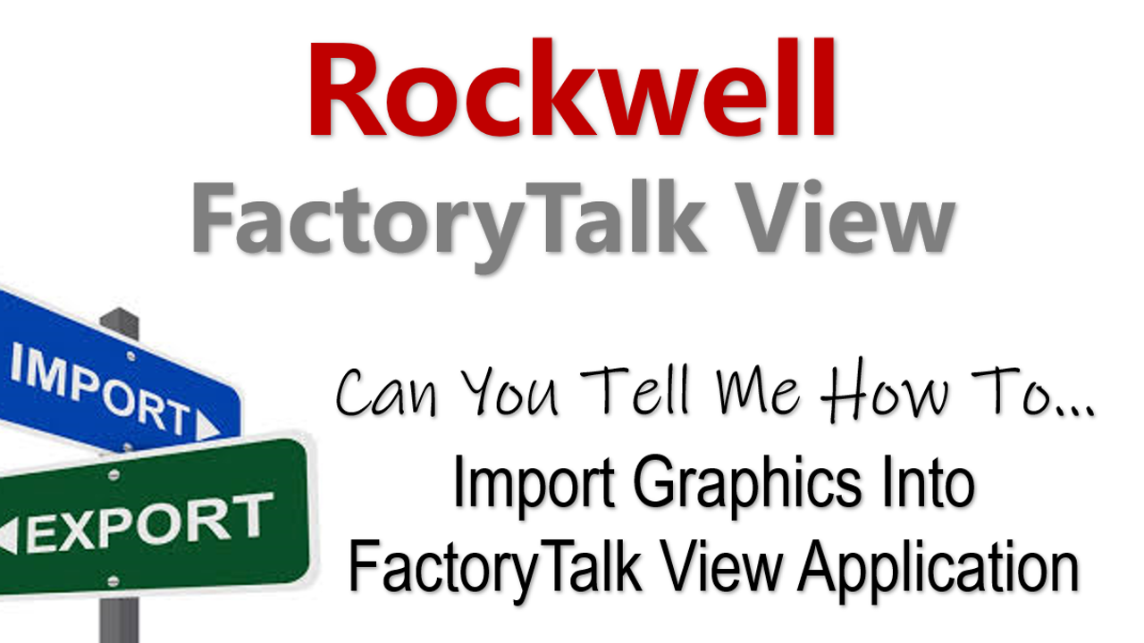 Two Ways To Import Graphics from Rockwell FactoryTalk View