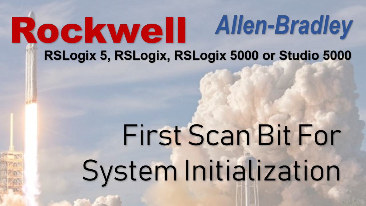 RSLogix 5000 or Studio 5000 First Scan Bit For System Initialization