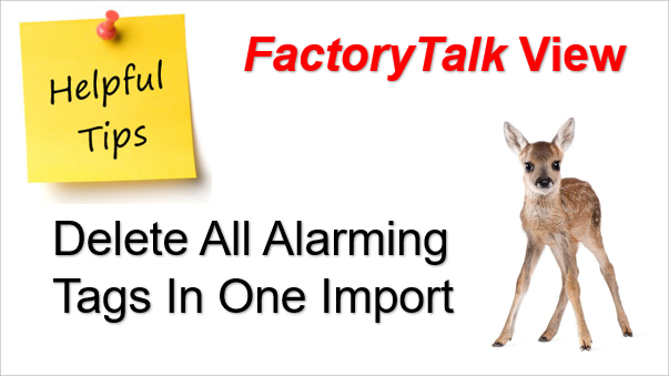 TechTalk - Rockwell : Importing, Exporting And Deleting All Alarms In FactoryTalk