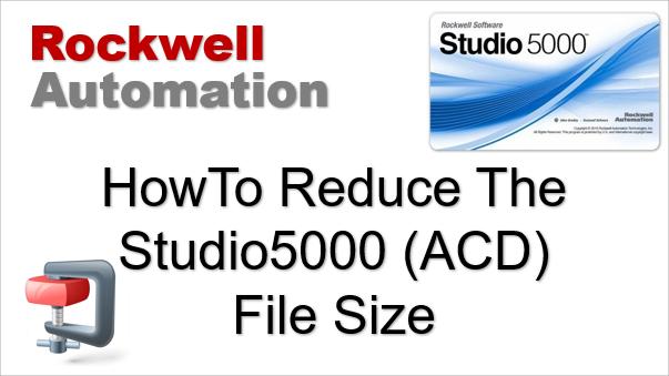 TechTalk - Rockwell : Reduce Studio 5000 ACD File Size