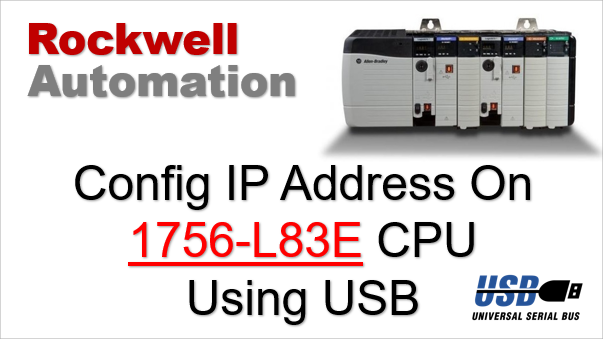 TechTalk - Rockwell : Set IP Address On 1756-L83E CPU Using USB