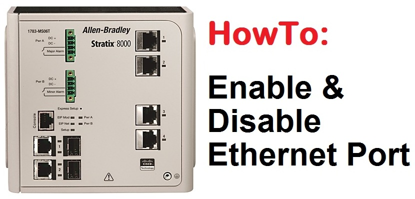 TechTalk - Rockwell Stratix : How To Enable Disable A Port