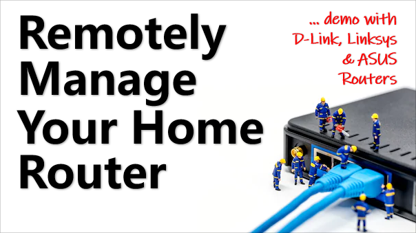 Remotely Manage Your Home Router