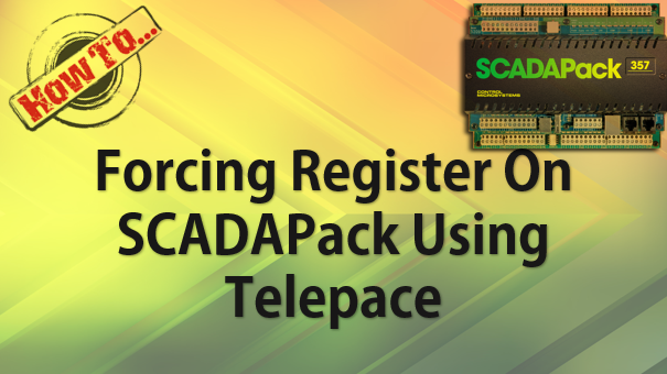 TechTalk - SCADAPack : Forcing Modbus Register