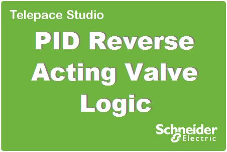TechTalk - SCADAPack : PID Reverse Acting Valve Logic