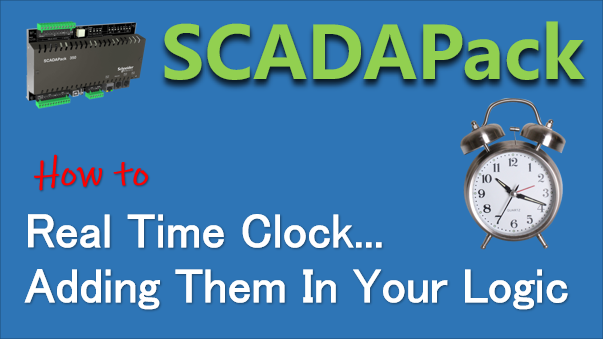 RealTime Clock How To Add Them In Your SCADAPack Logic