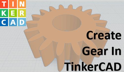 Techtalk - TinkerCAD : Making Gears