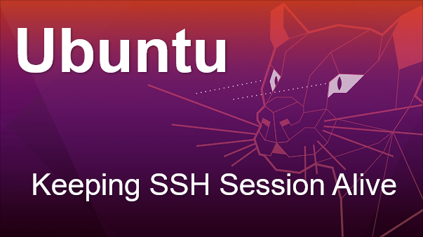 TechTalk - Ubuntu : Keepalive SSH Session