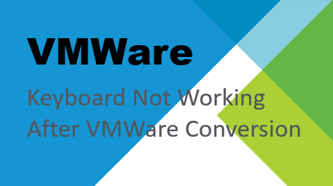 TechTalk - Keyboard Not Working after VMWare Conversion
