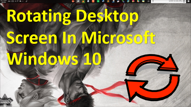 TechTalk - Windows : How To Rotate Screen In Windows 10