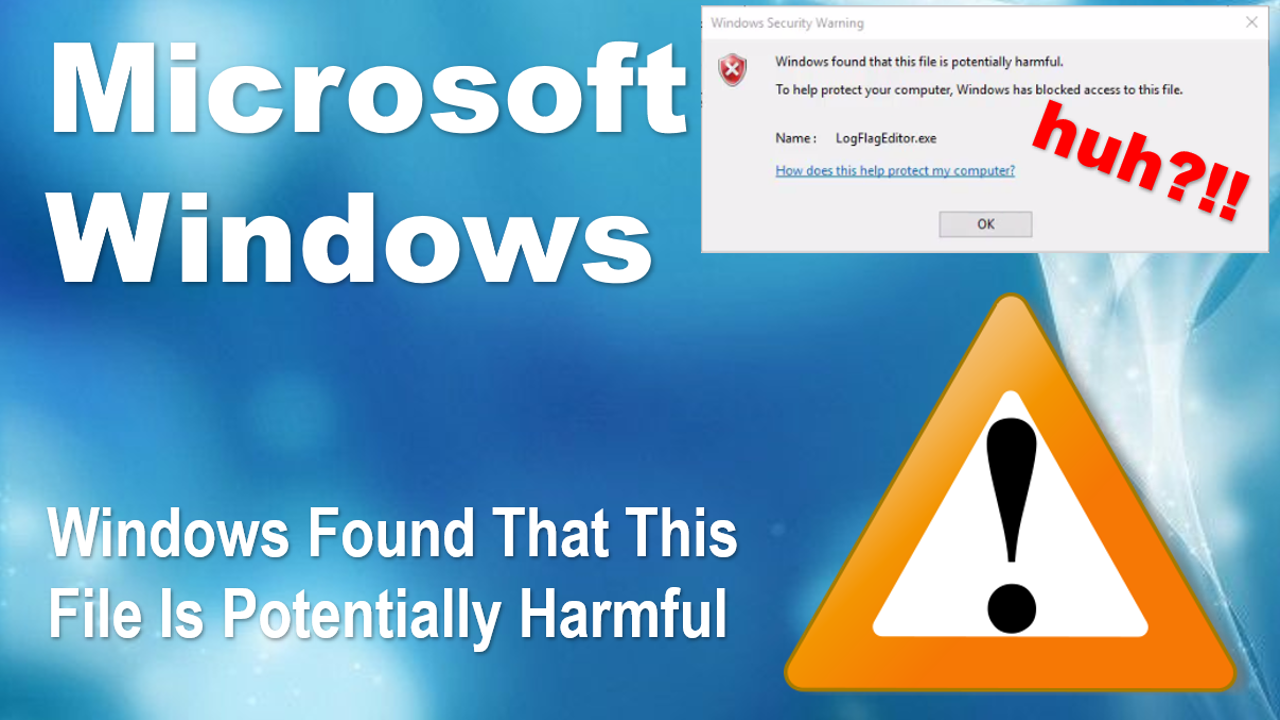 Microsoft Windows Found That This File Is Potentially Harmful