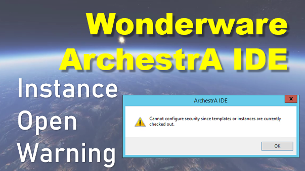 How To Resolve Instance Open Warning In Wonderware