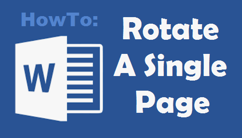 TechTalk - Word : How To Rotate A Single Page In The Word Document