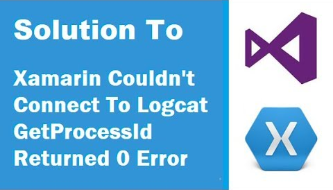 TechTalk - Xamarin : Resolving Couldn't Connect To Logcat GetProcessId Returned 0 Error