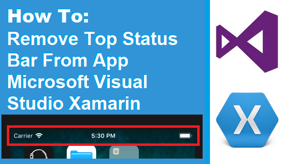 TechTalk - Xamarin : Remove Status Bar From iOS App