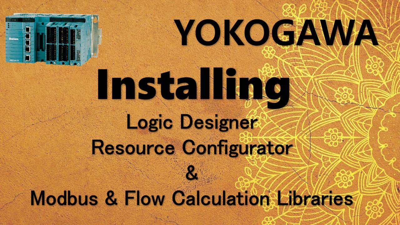 How To Install Yokogawa Logic Designer And Resource Configurator