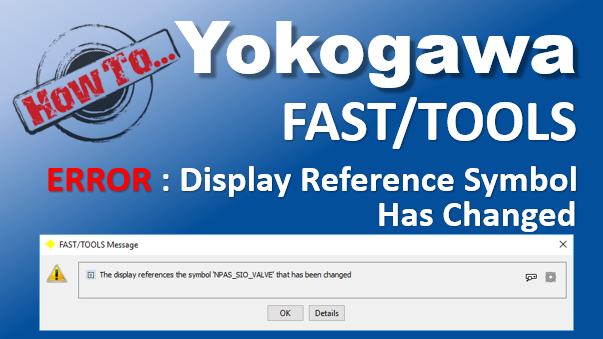 TechTalk - Yokogawa FASTTOOLS : Display Reference Symbol Has Changed