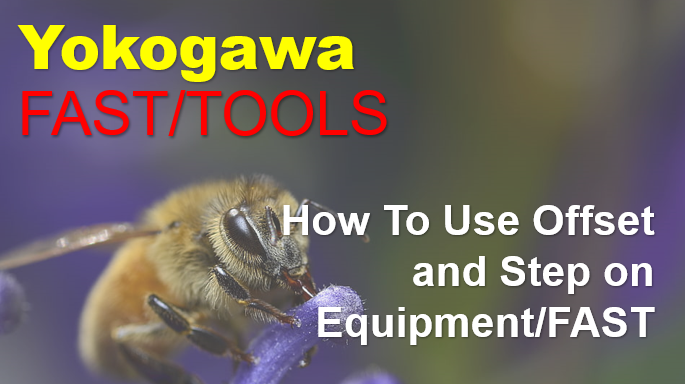 Yokogawa FAST/TOOLS Effects Of Offset And Step In Equipment
